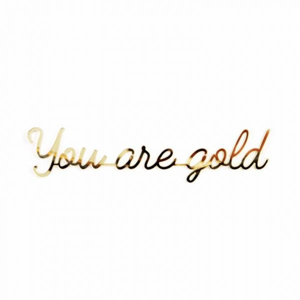 You are gold / Gold