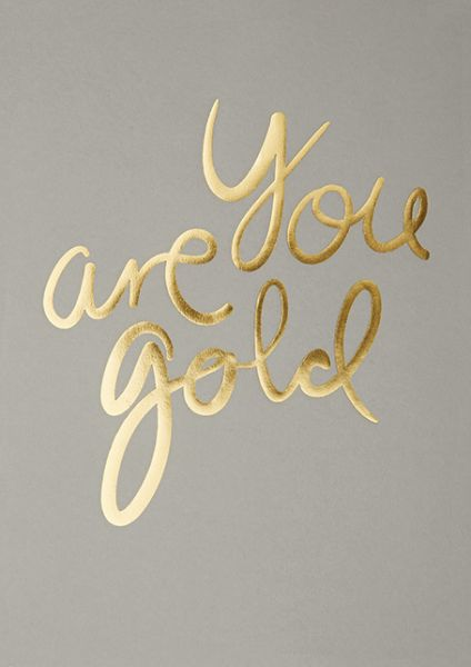 Poster / You Are Gold / Real Grey / A4